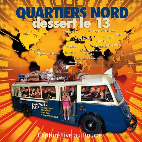 Quartiers Nord, Dessert le 13 (QN13, 2008)