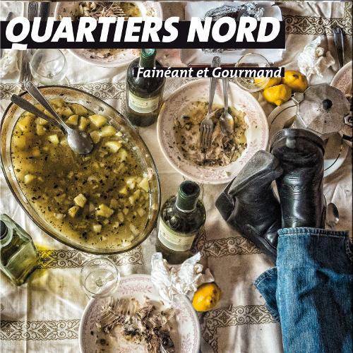 Quartiers Nord, Fainéant et Gourmand (QN15, 2013)