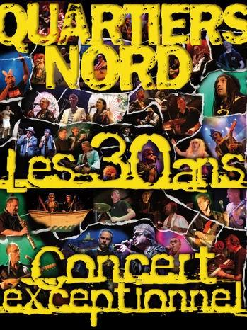 Quartiers Nord, Les 30 ans, concert exceptionnel 2007