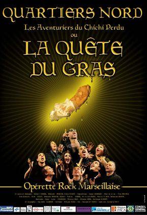 Quartiers Nord, La Quête du Gras (spectacle 2004)
