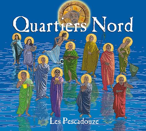 Quartiers Nord, Les Pescadouze (QN14, 2010)