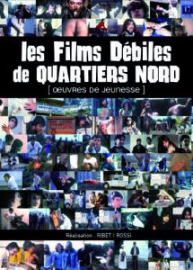 Quartiers Nord, DVD Les Films Débiles de Quartiers Nord