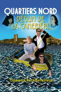 Quartiers Nord, spectacle Dégun de la Canebière (2009)