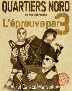 Quartiers Nord, spectacle L'Épreuve par 3 (2010)