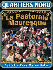 Quartiers Nord, spectacle La Pastorale Mauresque (2006)
