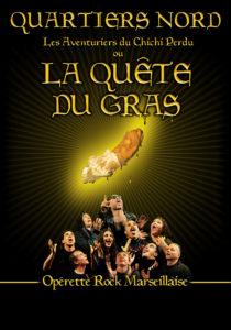 Quartiers Nord, spectacle La Quête du Gras (2004)