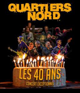 Quartiers Nord, spectacle Les 40 ans (2017)