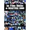 Les films débiles de Quartiers Nord