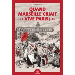 """Quand Marseille criait """"Vive Paris !"""""""