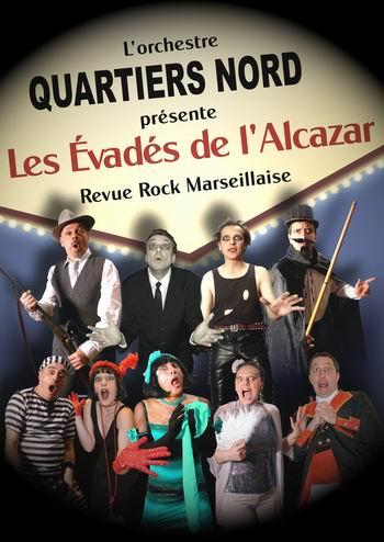 Quartiers Nord, Les évadés de l'Alcazar, spectacle 2008