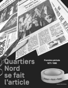 Quartiers Nord se fait l'article, première période 1977 / 1986