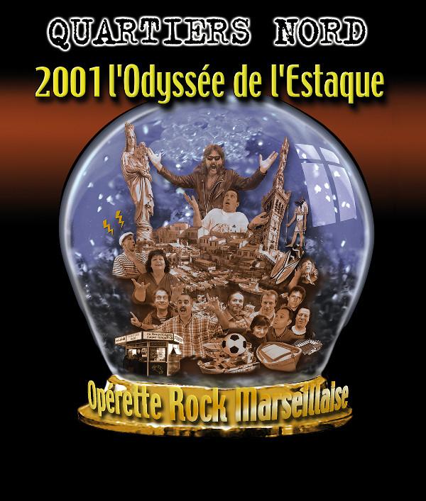 Quartiers Nord, spectacle 2001 l'Odyssée de l'Estaque (2001)