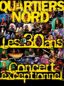 Quartiers Nord, spectacle Les 30 ans (2007)