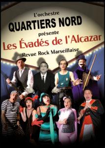 Quartiers Nord, spectacle Les Évadés de l'Alcazar (2008)