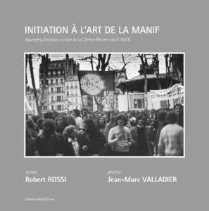 Robert Rossi, Jean-Marc Valladier, Initiation à l'art de la Manif