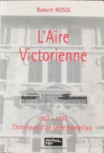 Robert Rossi, L'Aire Victorienne