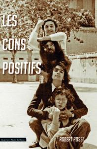 Robert Rossi, Les Cons Positifs
