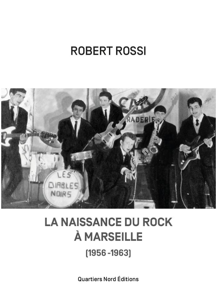 Robert Rossi, La naissance du rock à Marseille (1956-1963)