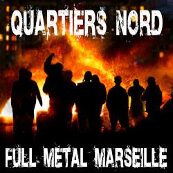 Quartiers Nord, Full Metal Marseille (QN18, 2021)